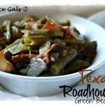 Texas Roadhouse                             Green Beans