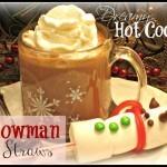 Dreamy Hot Cocoa & Snowman Straws