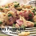 Creamy Parmesan Fettucinni w/ Ham