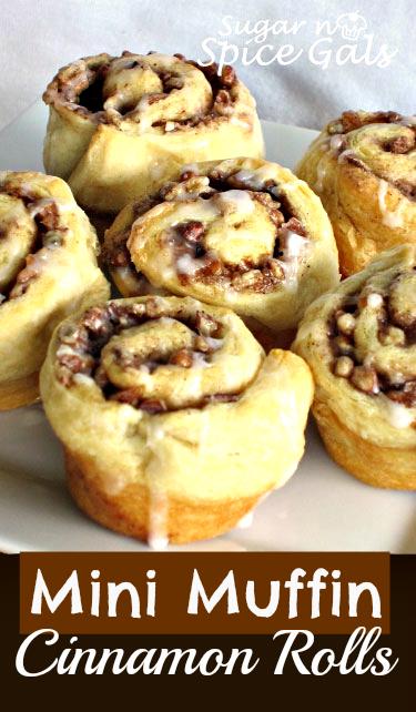 Mini Muffin Cinnamon Rolls - Sugar n' Spice Gals
