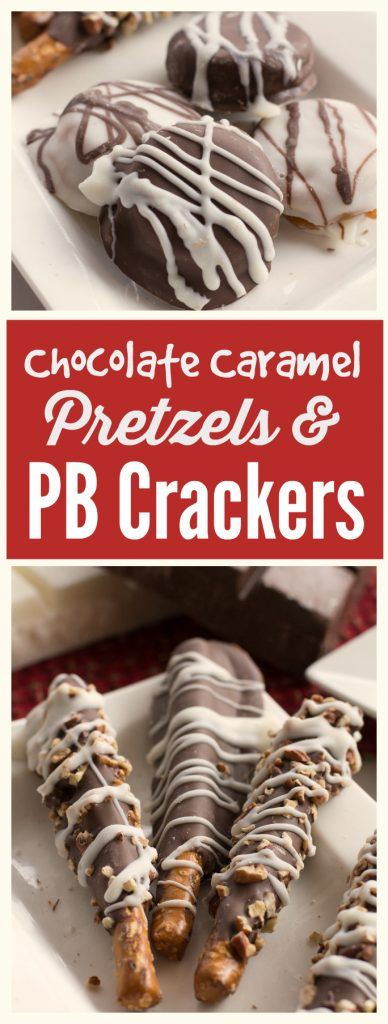 Chocolate Caramel Pretzels and Peanut Butter Crackers